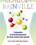 Claudia Rainville - Connaître le fonctionnement de mon corps pour guérir