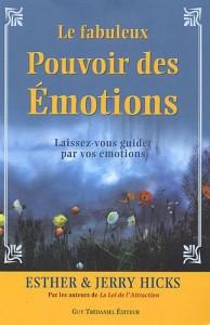 Esther et Jerry Hicks - Le fabuleux pouvoir des émotions