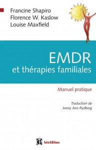 Francine Shapiro, Florence W. Kaslow, Louise Maxfield - EMDR et thérapies familiales