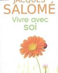 Jacques Salomé - Vivre avec soi