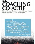Karen et Henry Kimsey-House, Philip Sandahl, Laura Whitworth - Le coaching co-actif