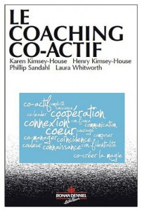 Karen et Henry Kimsey-House, Philip Sandahl, Laura Whitworth - Le coaching co-actif