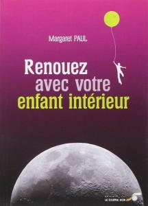Margaret Paul - Renouez avec votre enfant intérieur