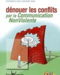 Marshall B. Rosenberg - Dénouer les conflits par la communication non-violente