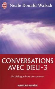 Neale Donald Walsch - Conversations avec Dieu 3