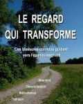 Robert Geoffroy - Le regard qui transforme