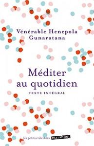Vénérable Hénépola Gunaratana - Méditer au quotidien